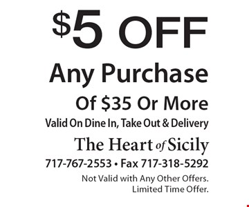 $5 Off Any Purchase Of $35 Or More.Valid On Dine In, Take Out & Delivery. Not Valid with Any Other Offers. Limited Time Offer.