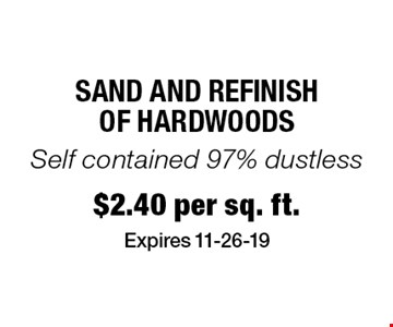 $2.40 per sq. ft. SAND AND REFINISH of HARDWOODs. Expires 11-26-19