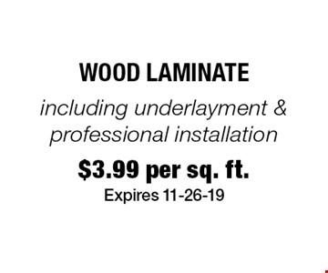 $3.99 per sq. ft. Wood Laminate. Expires 11-26-19