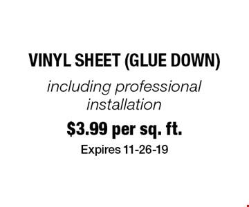 $3.99 per sq. ft. Vinyl Sheet (glue down). Expires 11-26-19