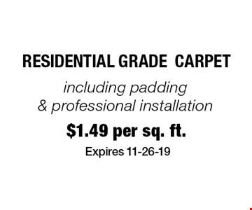 $1.49 per sq. ft. Residential gradecarpet. Expires 11-26-19