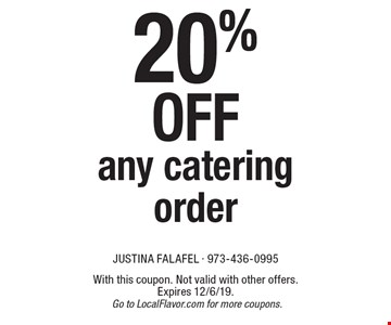 20% off any catering order. With this coupon. Not valid with other offers. Expires 12/6/19. Go to LocalFlavor.com for more coupons.