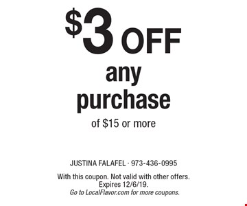 $3 off any purchase of $15 or more. With this coupon. Not valid with other offers. Expires 12/6/19. Go to LocalFlavor.com for more coupons.