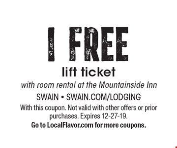 1 FREE lift ticketwith room rental at the Mountainside Inn. With this coupon. Not valid with other offers or prior purchases. Expires 12-27-19.Go to LocalFlavor.com for more coupons.