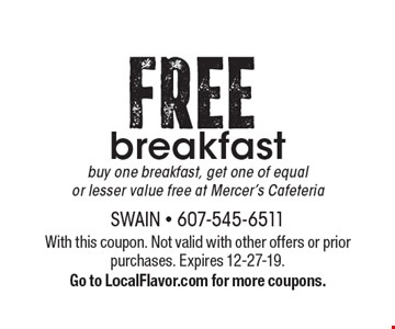 FREE breakfastbuy one breakfast, get one of equal 