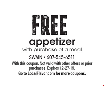FREE appetizerwith purchase of a meal. With this coupon. Not valid with other offers or prior purchases. Expires 12-27-19.Go to LocalFlavor.com for more coupons.