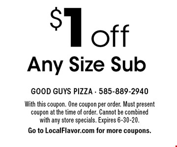 $1 off Any Size Sub. With this coupon. One coupon per order. Must present coupon at the time of order. Cannot be combined with any store specials. Expires 6-30-20. Go to LocalFlavor.com for more coupons.