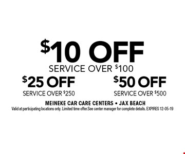 $10 OFF Service Over $100. Valid at participating locations only. Limited time offer. See center manager for complete details. EXPIRES 12-05-19