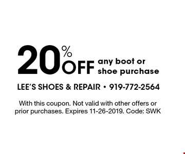 20% OFF any boot or shoe purchase. With this coupon. Not valid with other offers or prior purchases. Expires 11-26-2019. Code: SWK