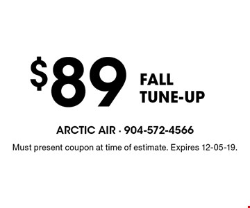 $89 FALL TUNE-UP. Must present coupon at time of estimate. Expires 12-05-19.