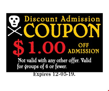 $1 Off Admission. Not valid with any other offer. Valid for groups of 6 or fewer. CODE MINT 12-05-19