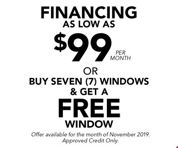$99 Financing as low as. Offer available for the month of November 2019. Approved Credit Only.