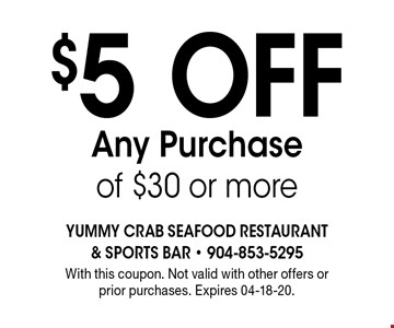 $5Off Any Purchaseof $30 or more. With this coupon. Not valid with other offers or prior purchases. Expires 04-18-20.