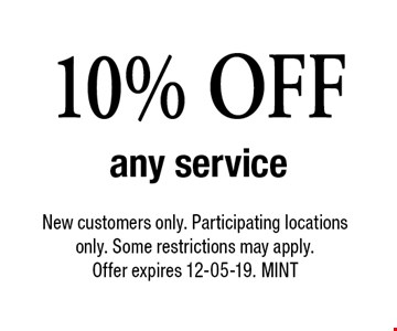 10% OFF any service. New customers only. Participating locations only. Some restrictions may apply. Offer expires 12-05-19. MINT