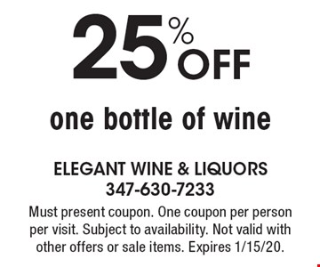 25% OFF one bottle of wine. Must present coupon. One coupon per person per visit. Subject to availability. Not valid with other offers or sale items. Expires 1/15/20.