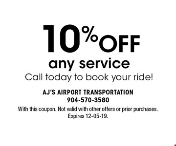 10% OFF any serviceCall today to book your ride!. With this coupon. Not valid with other offers or prior purchases.Expires 12-05-19.