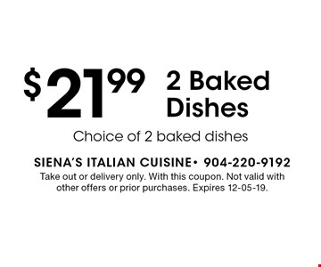 $21.992 Baked Dishes. Take out or delivery only. With this coupon. Not valid with other offers or prior purchases. Expires 12-05-19.