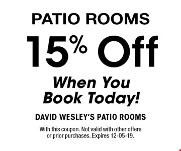 15% Off When You Book Today! With this coupon. Not valid with other offers or prior purchases. Expires 12-05-19.