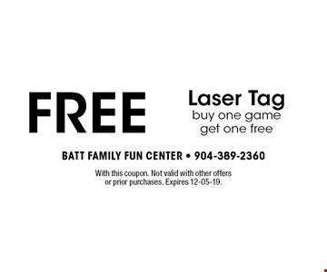 FREE Laser Tagbuy one game get one free. With this coupon. Not valid with other offers or prior purchases. Expires 12-05-19.