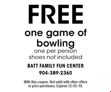FREE one game of bowlingone per personshoes not included. With this coupon. Not valid with other offers or prior purchases. Expires 12-05-19.