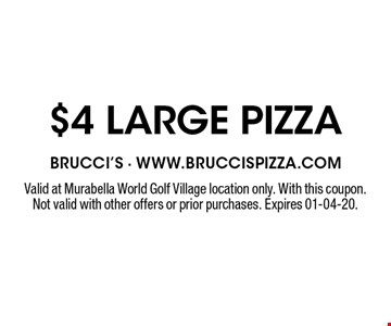 $4 large pizza. Valid at Murabella World Golf Village location only. With this coupon. Not valid with other offers or prior purchases. Expires 01-04-20.
