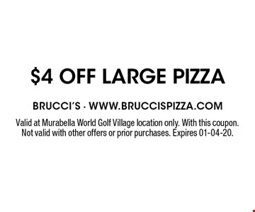 $4 OFF large pizza. Valid at Murabella World Golf Village location only. With this coupon. Not valid with other offers or prior purchases. Expires 01-04-20.