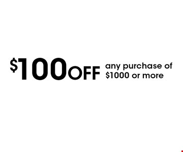 $100 OFF any purchase of $1000 or more. With this coupon. Not valid with other offers or prior services. Coupon must be presented upon estimate Expires 1-03-20.