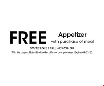 FREE Appetizer with purchase of meal . With this coupon. Not valid with other offers or prior purchases. Expires 01-03-20.