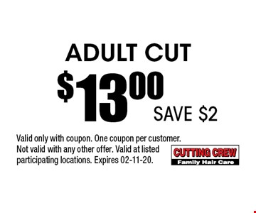 Adult Cut$13.00 . Valid only with coupon. One coupon per customer.