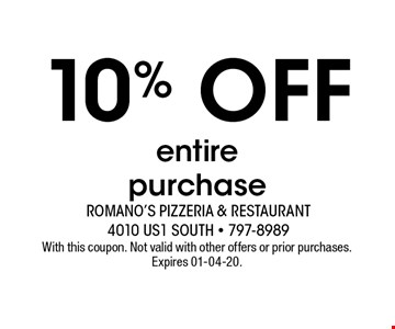 10% OFF entirepurchase. With this coupon. Not valid with other offers or prior purchases. Expires 01-04-20.