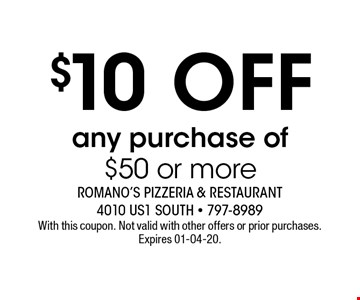 $10 OFF any purchase of$50 or more. With this coupon. Not valid with other offers or prior purchases. Expires 01-04-20.