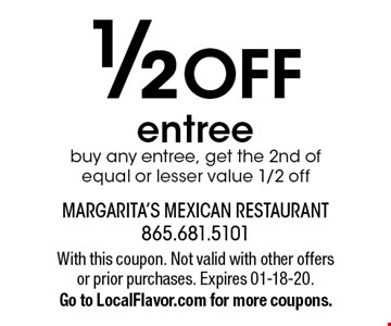 1/2 OFF entree buy any entree, get the 2nd of equal or lesser value 1/2 off. With this coupon. Not valid with other offers or prior purchases. Expires 01-18-20.Go to LocalFlavor.com for more coupons.