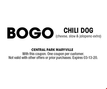 CHILI DOG(cheese, slaw & jalapeno extra) BOGO. With this coupon. One coupon per customer.Not valid with other offers or prior purchases. Expires 03-13-20.