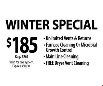 $48 unlimitedvents & returns Duct Cleaning Special FREEFurnace & A/C InspectionMain line cleaned Dryer vent cleaning (5 ft.)Live Video Inspection  Valid up to one system.