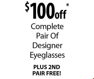 $100off* Complete Pair Of Designer Eyeglasses PLUS 2ND PAIR FREE!