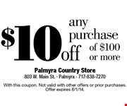 $10 off any purchase of $100 or more. With this coupon. Not valid with other offers or prior purchases. Offer expires 8/1/14.