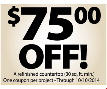 $75 off a refinished countertop (30sq. ft. min.) One coupon per project. Through 10-10-24.