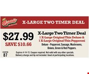 $27.99 X-Large Two Timer Deal. Save $10.66. 1 x-large original thin deluxe & 1 x-large original thin pepperoni. Deluxe: pepperoni, sausage, mushrooms, onions, green & red peppers. Expires 4-14-15. Coupon required. Not valid with any other specials. Delivery charge and tip not included. Good at participating locations.