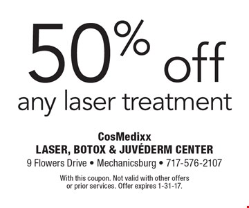 50% off any laser treatment. With this coupon. Not valid with other offers or prior services. Offer expires 1-31-17.