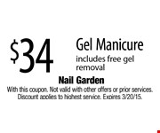 $34 Gel Manicure  includes free gel removal  With this coupon. Not valid with other offers or prior services. Discount applies to highest service. Expires 3/20/15.