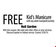 Free Kids Manicure with any adult mani/pedi (combo). With this coupon. Not valid with other offers or prior services. Discount applies to highest service. Expires 3/20/15.