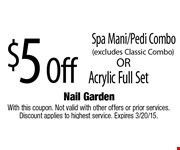 $5 Off Spa Mani/Pedi Combo (excludes Classic Combo). With this coupon. Not valid with other offers or prior services. Discount applies to highest service. Expires 3/20/15.