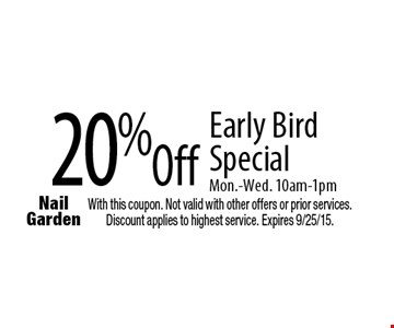 20% Off Early Bird Special Mon.-Wed. 10am-1pm. With this coupon. Not valid with other offers or prior services. Discount applies to highest service. Expires 9/25/15.