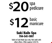 $20 spa pedicure, OR $12 basic manicure. Valid at Suki Nails Spa only. Not valid with other offers. Offer expires 5/22/15.