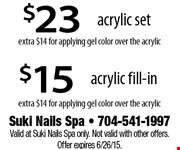 $15 acrylic fill-in.  extra $14 for applying gel color over the acrylic.  Valid at Suki Nails Spa only. Not valid with other offers. Offer expires 6/26/15.