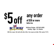 $5 off any order of $30 or more. Before tax. With this coupon. Not valid with other offers. One coupon per table. Offer expires 7/3/15.