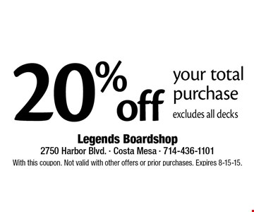 20% off your total purchase. Excludes all decks. With this coupon. Not valid with other offers or prior purchases. Expires 8-15-18.