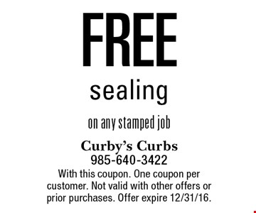 Free sealing on any stamped job. With this coupon. One coupon per customer. Not valid with other offers or prior purchases. Offer expire 12/31/16.