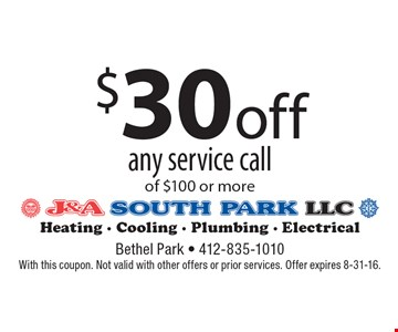 $30 off any service call of $100 or more. With this coupon. Not valid with other offers or prior services. Offer expires 8-31-16.