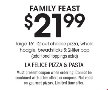 FAMILY FEAST. $21.99 for a large 16